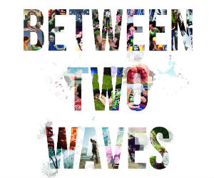 Between Two Waves