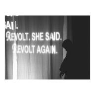 Revolt. She Said. Revolt Again. 2018 House Of Sand